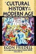 A Cultural History of the Modern Age: The Crisis of the European Soul (Volume 3)