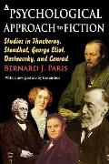 A Psychological Approach to Fiction: Studies in Thackeray, Stendhal, George Eliot, Dostoevsk...
