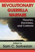 Revolutionary Guerrilla Warfare: Theories, Doctrines, and Contexts