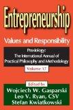 Entrepreneurship: Values and Responsibility (Praxiology: the International Annual of Practic...