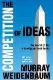 The Competition of Ideas: The World of the Washington Think Tanks