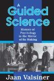 A Guided Science: History of Pscyhology in the Mirror of Its Making