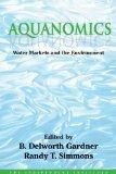 Aquanomics: Water Markets and the Environment