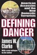 Defining Danger : American Assassins and the New Domestic Terrorists