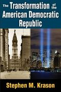 Transformation of the American Democratic Republic