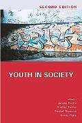 Youth in Society Contemporary Theory, Policy and Practice
