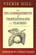 Ten Commandments Of Professionalism For Teachers Wisdom From A Veteran Teacher