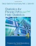 Study Guide to Accompany Neil J. Salkind's Statistics for People Who (Think They) Hate Stati...