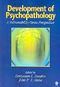 Development Of Psychopathology A Vulnerability-Stress Perspective
