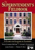 Superintendent's Fieldbook a Guide for Leaders of Learning