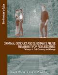 Criminal Conduct and Substance Abuse Treatment for Adolescents Pathways To Self-discovery An...