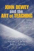 John Dewey And The Art Of Teaching Toward Reflective And Imaginative Practice
