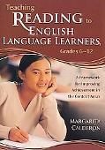 Teaching Reading to English Language Learners, Grades 6-12 A Framework for Improving Achieve...