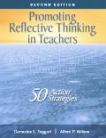 Promoting Reflective Thinking In Teachers 50 Action Strategies