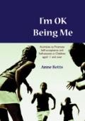 I'm Okay Being Me Activities to Promote Self-acceptance And Self-esteem in Children Aged 11+