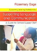 Supporting Language And Communication A Guide for School Support Staff