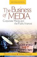 Business Of Media Corporate Media And The Public Interest