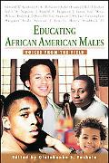 Educating African American Males Voices From The Field