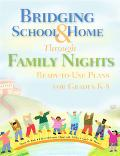 Bridging School & Home Through Family Nights Ready-to-use Plans For Grades K-8