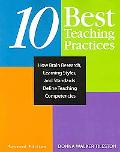 Ten Best Teaching Practices How Brain Research, Learning Styles, And Standards Define Teachi...