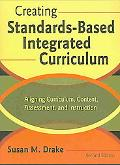 Creating Standards-based Integrated Curriculum Aligning Curriculum, Content, Assessment, And...
