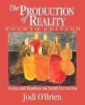 Production Of Reality Essays And Readings On Social Interaction