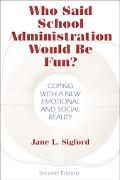 Who Said School Administration Would Be Fun? Coping With A New Emotional And Social Reality