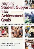 Aligning Student Support With Achievement Goals The Secondary Principal's Guide