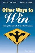 Other Ways to Win Creating Alternatives for High School Graduates