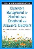 Classroom Management for Students With Emotional and Behavioral Disorders: A Step-by-Step Gu...