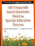 100 Frequently Asked Questions About Special Education A Step-by-step Guide for Educators