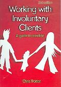 Working With Involuntary Clients A Guide to Practice