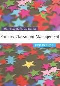 Practical Guide to Primary Classroom Management