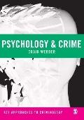 Psychology and Crime (Key Approaches to Criminology)