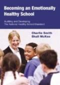 Becoming an Emotionally Healthy School Auditing And Developing the National Healthy School S...