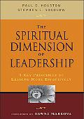 Spiritual Dimension of Leadership 8 Key Principles to Leading More Effectively