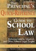 Principal's Quick-reference Guide to School Law Reducing Liability, Litigation, And Other Po...
