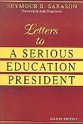 Letters to a Serious Education President