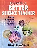 Becoming a Better Science Teacher 8 Steps to High Quality Instruction And Student Achievement