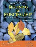 Beginning the Principalship A Practical Guide for New School Leaders