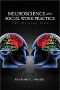 Missing Link: Contributions of the Neurosciences to Social Work Practice