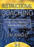Instructional Coaching A Partnership Approach to Improving Instruction