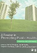 Reader in Promoting Public Health Challenge and Controversy
