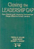 Closing the Leadership Gap How District and University Partnerships Shape Effective School L...