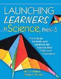 Launching Learners in Science How to Design Standards-based Experiences And Engage Students ...