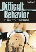 Difficult Behavior in Early Childhood Positive Discipline for Prek-3 Classrooms And Beyond