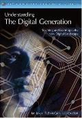 Understanding the Digital Generation: Teaching and Learning in the New Digital Landscape (Th...