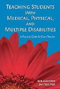 Teaching Students With Medical, Physical, And Multiple Disabilities A Practical Guide for Ev...