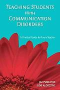 Teaching Students With Communication Disorders A Practical Guide for Every Teacher