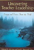 Uncovering Teacher Leadership Essays and Voices From the Field